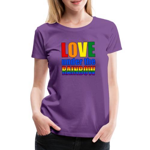 Love under the rainbow - Women's Premium T-Shirt
