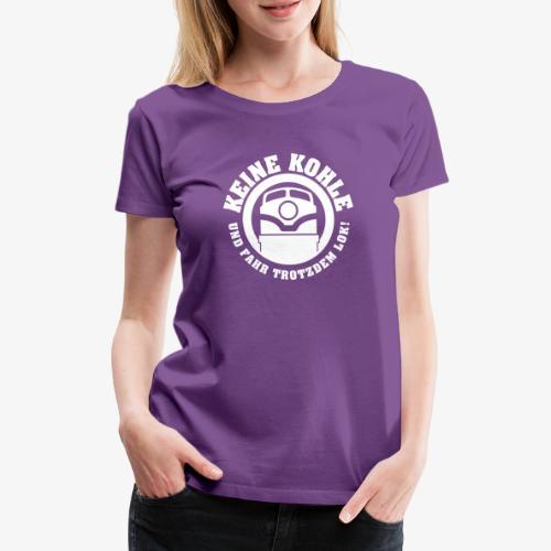 KEINE KOHLE 1 - Frauen Premium T-Shirt