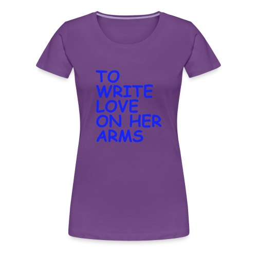 to write love on her arms blau - Frauen Premium T-Shirt