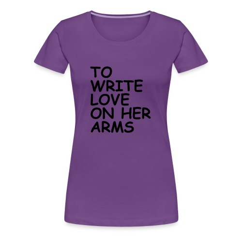 to write love on her arms black - Frauen Premium T-Shirt