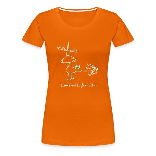 Dru - sometimes I feel like... (weisse Outline) - Frauen Premium T-Shirt