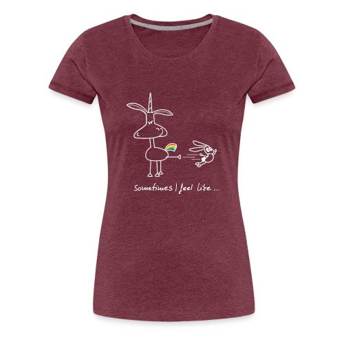Dru - sometimes I feel like... (weisse Outline) - Frauen Premium T-Shirt