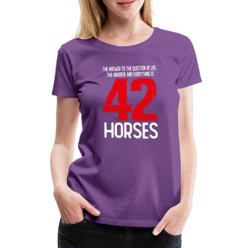42 horses - Vrouwen Premium T-shirt