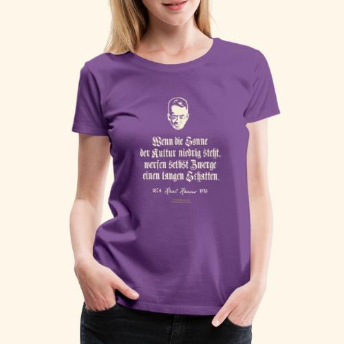 Karl Kraus über Kultur - Frauen Premium T-Shirt