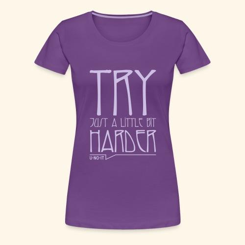 UNOIT-TryHarder - T-shirt Premium Femme