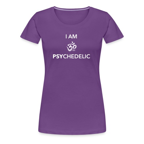 I AM PSYCHEDELIC - Women's Premium T-Shirt