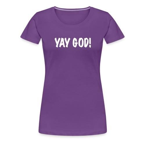 Yay God - T-shirt Premium Femme