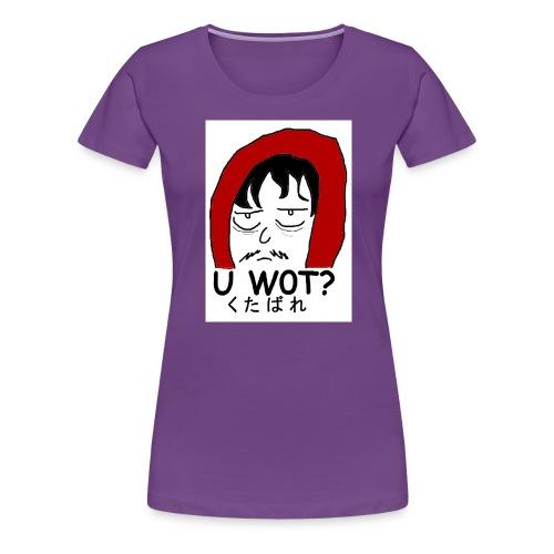 U w0t - Women's Premium T-Shirt