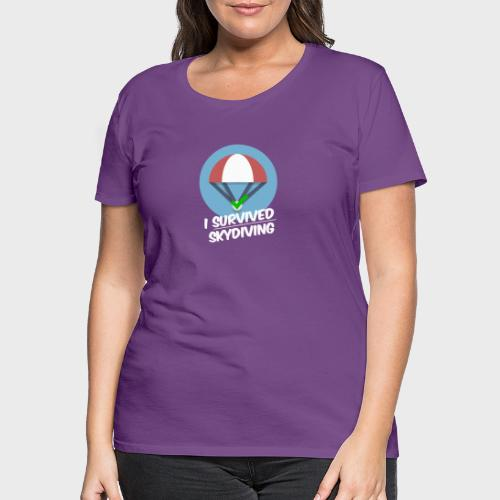 I survived Skydiving - Frauen Premium T-Shirt