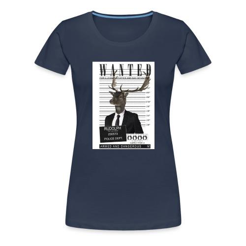 Rudolph wanted - Naisten premium t-paita