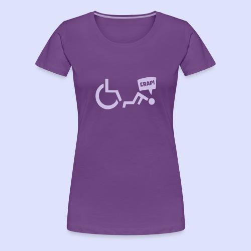 Soms heb je pech en val je uit je rolstoel - Vrouwen Premium T-shirt