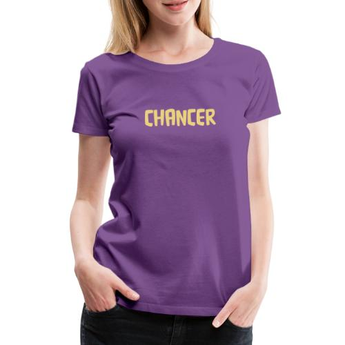 chancer - Women's Premium T-Shirt