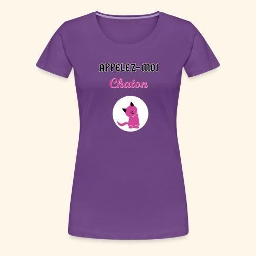 appelez-moi-chaton - T-shirt Premium Femme