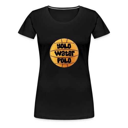 YoloWaterPolo png - Vrouwen Premium T-shirt