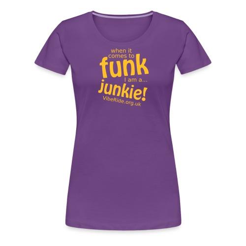 Funk Junkie - Women's Premium T-Shirt