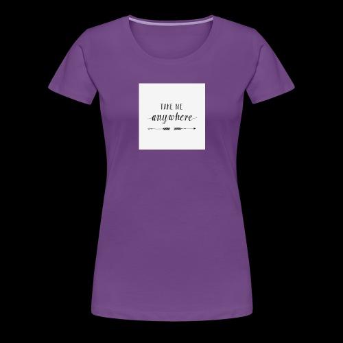 anywhere - Frauen Premium T-Shirt