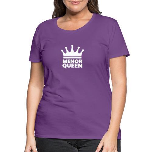 MenorQueen - Camiseta premium mujer