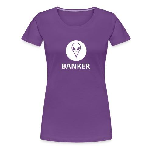 Alien Banker - Women's Premium T-Shirt