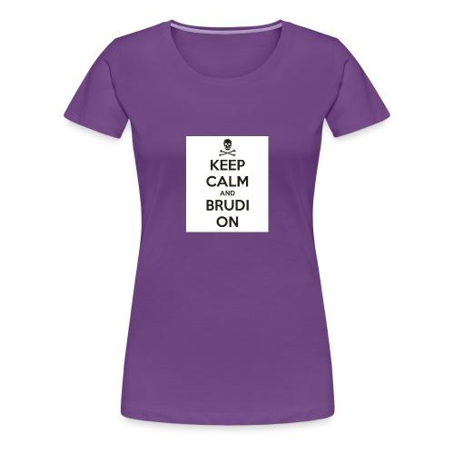 Brudi On - Women's Premium T-Shirt