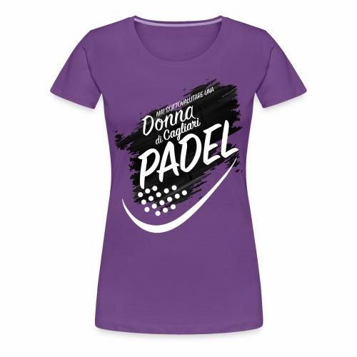 Padel Cagliari - Maglietta Premium da donna