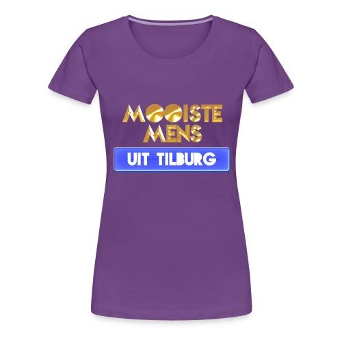 Mooiste mens uit Tilburg - Vrouwen Premium T-shirt