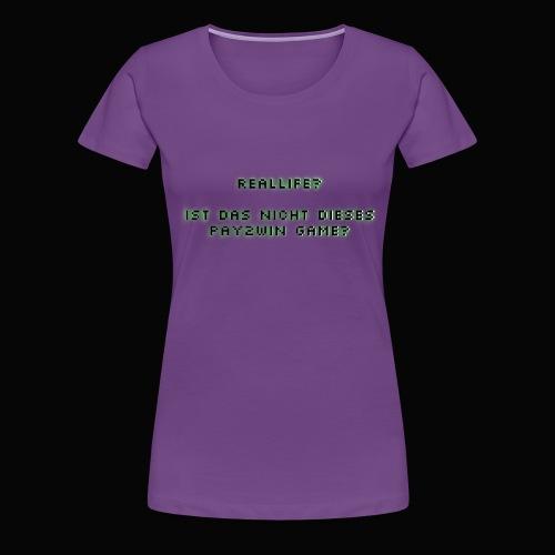 reallife - Frauen Premium T-Shirt