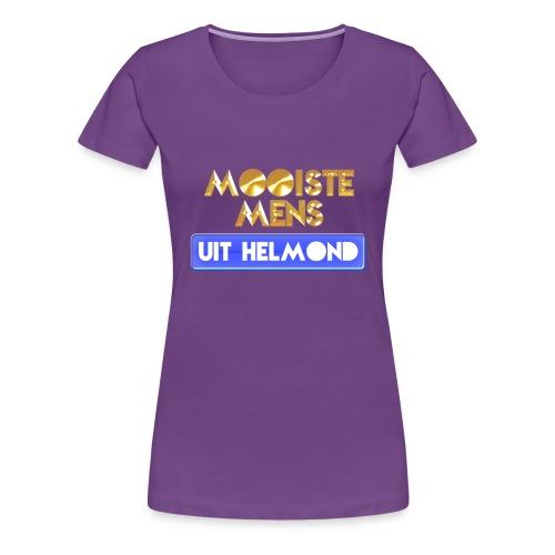 Mooiste mens uit Helmond - Vrouwen Premium T-shirt