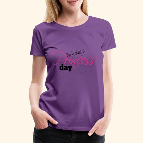 PrincessDay - Naisten premium t-paita