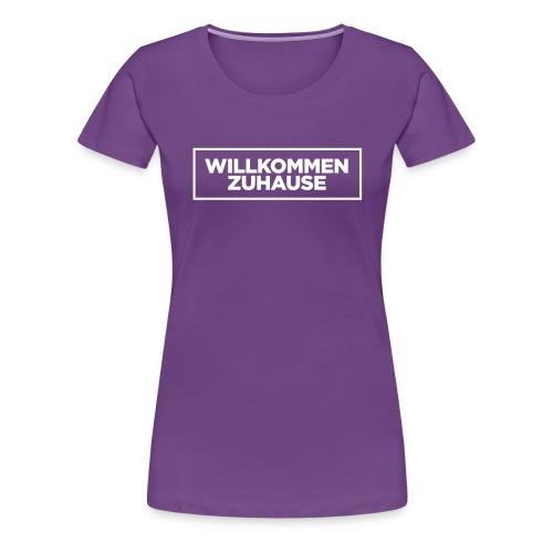 Willkommen Zuhause - Frauen Premium T-Shirt