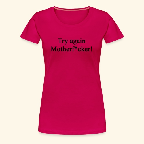 Try Again! - Frauen Premium T-Shirt