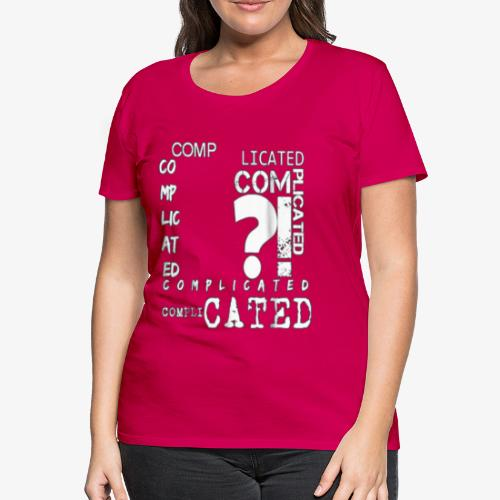 complicated - T-shirt Premium Femme