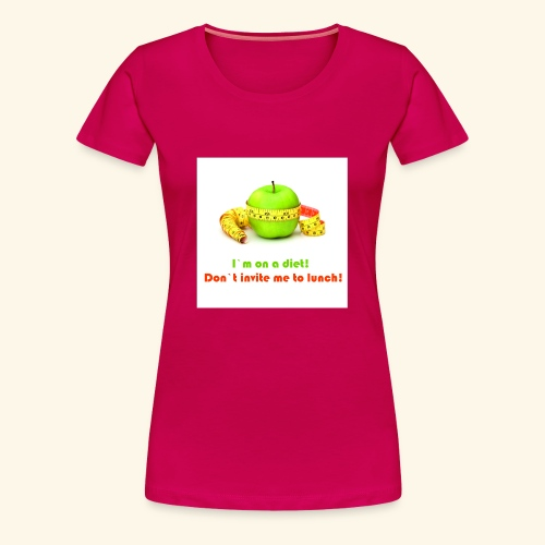 I am on diet 2! Don`t invite me to lunch! - Women's Premium T-Shirt