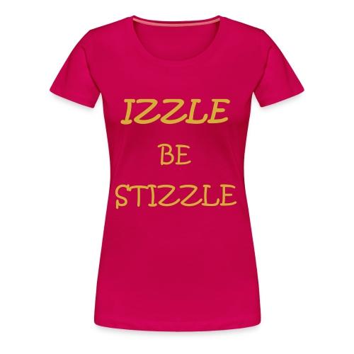 izzlebestizzle - Frauen Premium T-Shirt