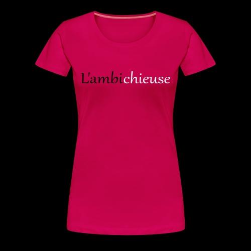 Motif,humour,modèle femme, l'ambichieuse - T-shirt Premium Femme