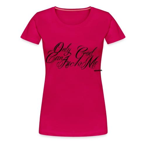 Creeders Only God - T-shirt Premium Femme