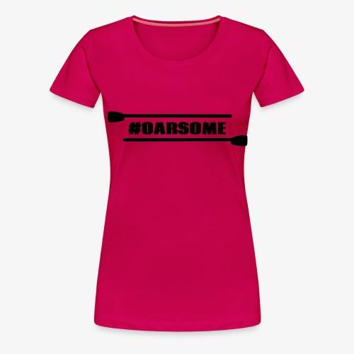 oarsome | Rowing - Frauen Premium T-Shirt