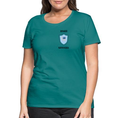 HOME-OFFICER 1 - Frauen Premium T-Shirt