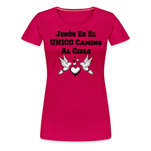Jesus Unico camino al cielo - Camiseta premium mujer