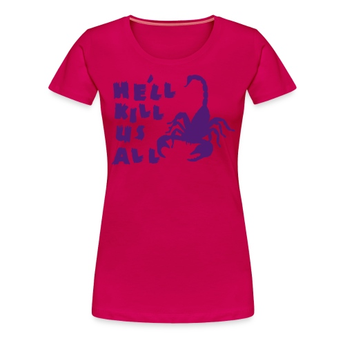 Scorpion Kill Us All Men's Tee - Women's Premium T-Shirt