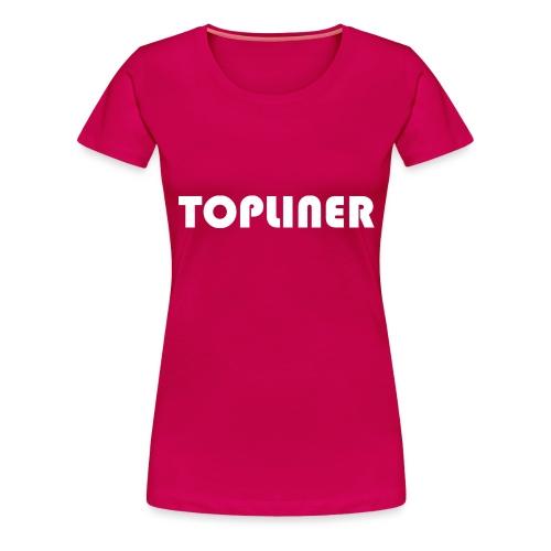 Topliner - Women's Premium T-Shirt