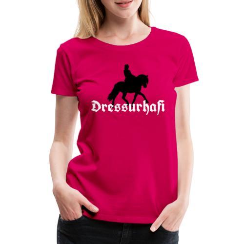 Dressurhafi - Frauen Premium T-Shirt