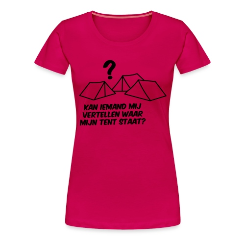 Waar is mijn tent?? - Vrouwen Premium T-shirt