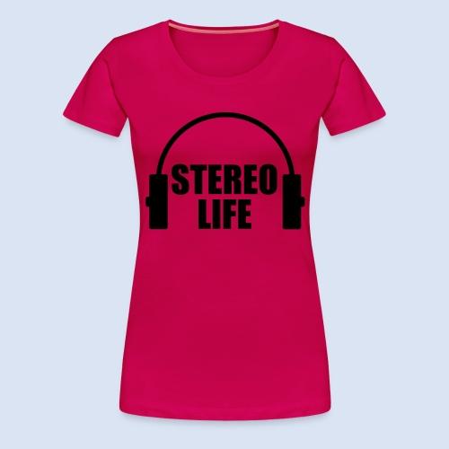 STEREO LIFE - Frauen Premium T-Shirt
