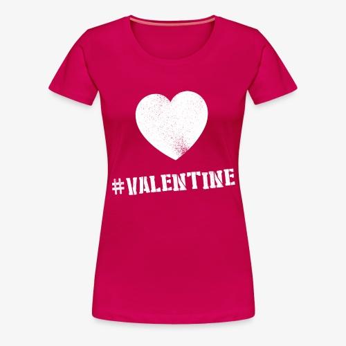 Hashtag Valentine Woman - Vrouwen Premium T-shirt