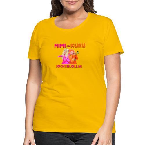 Mimi ja Kuku Lockenlollia - Naisten premium t-paita