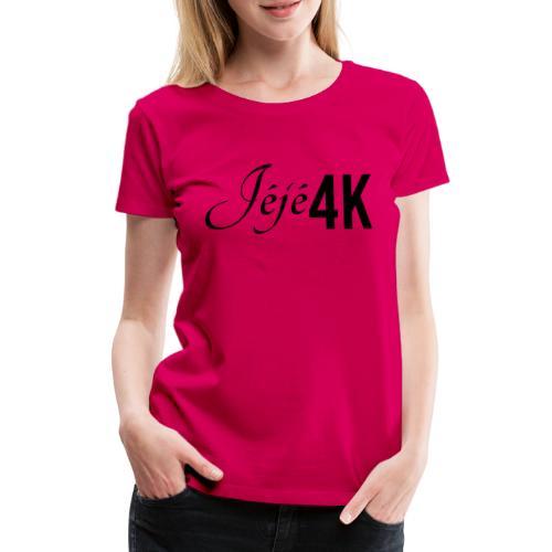 Le slip officiel Jéjé4K - T-shirt Premium Femme