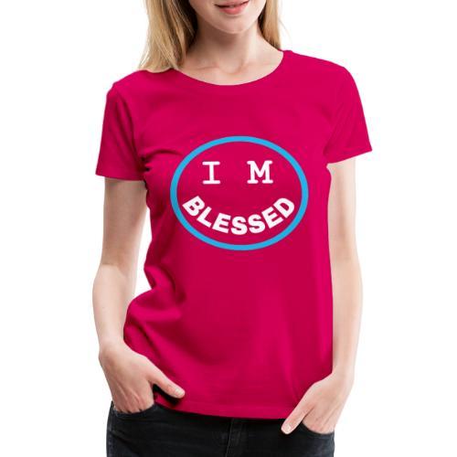 IM BLESSED - T-shirt Premium Femme