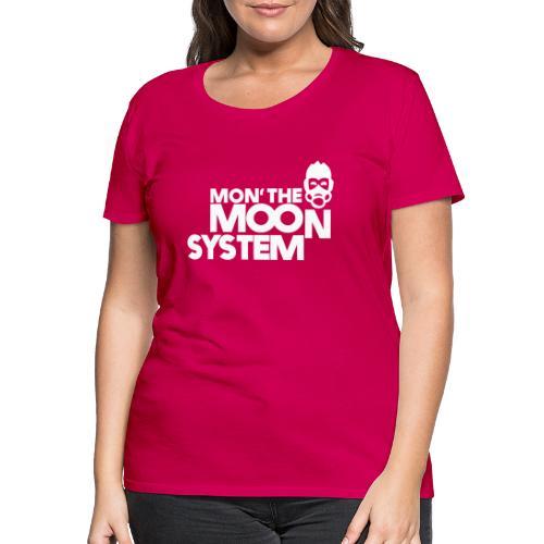 Mon' The Moon System - Women's Premium T-Shirt