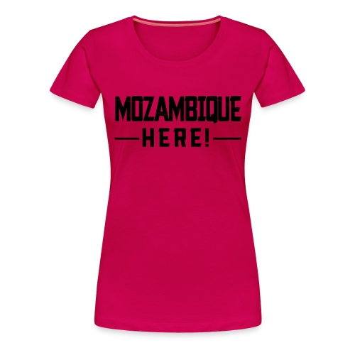 MOZAMBIQUE HERE! - Frauen Premium T-Shirt