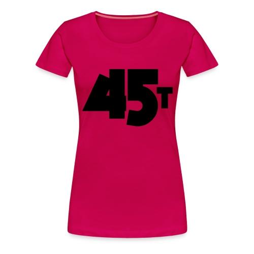 45t - T-shirt Premium Femme